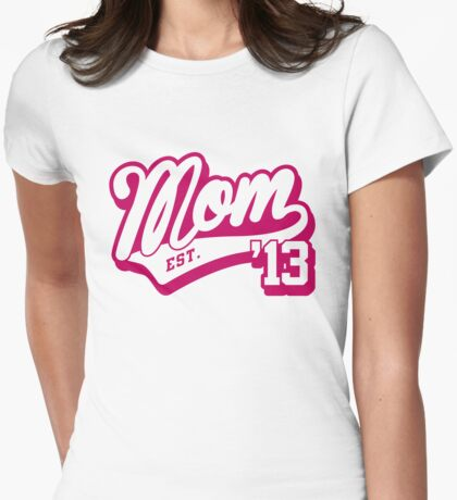 mom established 2013 Womens Fitted T-Shirt