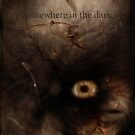 Somewhere In The Dark by Martin Muir