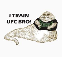 I Train UFC BRO! by martialartstees