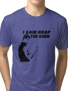 Reap the Knee Tri-blend T-Shirt