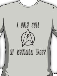 Roll at Warp Speed T-Shirt