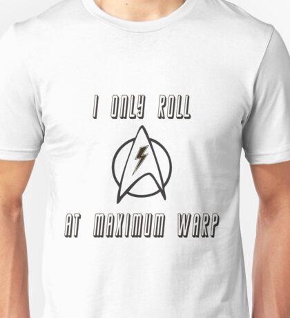 Roll at Warp Speed Unisex T-Shirt