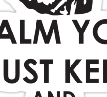 Calm you must keep Sticker
