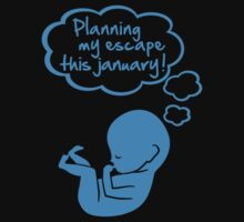 planning my escape this january T-Shirt