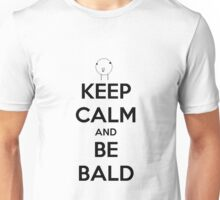 Keep Calm and Be Bald Unisex T-Shirt