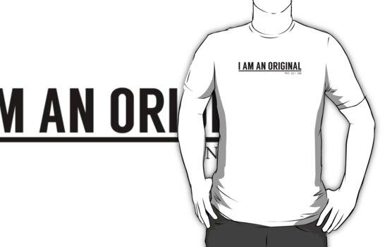 I Am An Original by ColorVandal