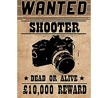 Shooter Wanted Photographic Print
