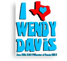 I Heart Wendy Davis Canvas Print