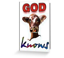 GOD KNOWS Greeting Card