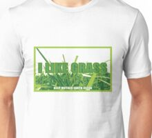 I Like Grass Unisex T-Shirt