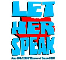 Let Her Speak Photographic Print