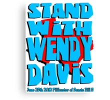 Stand With Wendy Davis Canvas Print