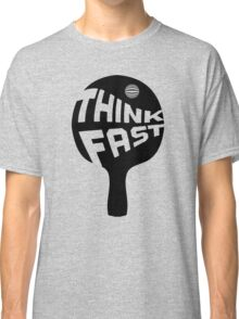 Ping Pong Think Fast Classic T-Shirt
