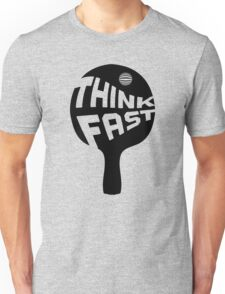 Ping Pong Think Fast Unisex T-Shirt