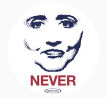 Hillary NEVER by Zesko
