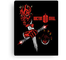 Doctor Maul Canvas Print