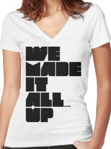 we made it all up (black) Women's Fitted V-Neck T-Shirt