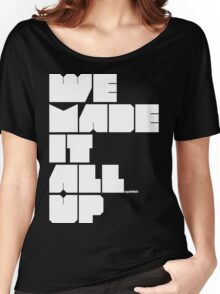 we made it all up (white) Women's Relaxed Fit T-Shirt