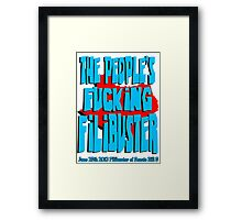 The People's Fucking Filibuster Framed Print