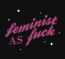 Feminist As Fuck by anangeloflight
