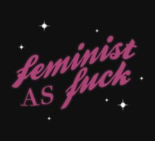 Feminist As Fuck by anangeloflight