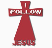 I FOLLOW JESUS by DonDavisUK