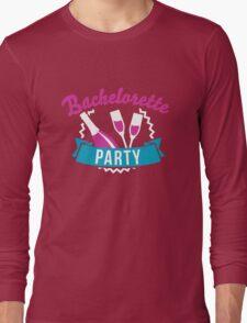 Bachelorette party Long Sleeve T-Shirt