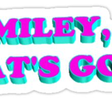 Miley, What's Good? Sticker
