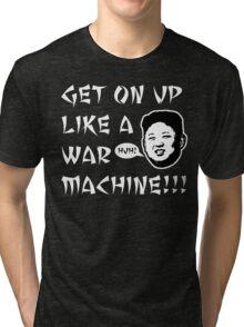 WAR MACHINE!!! Tri-blend T-Shirt