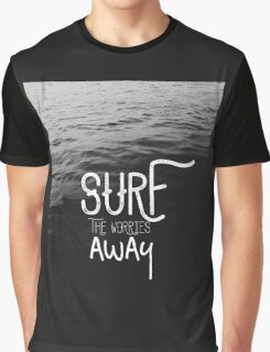 SURF YOUR PROBLEMS AWAY Graphic T-Shirt