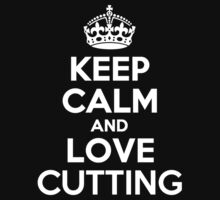 Keep Calm and Love CUTTING by Jonelleon