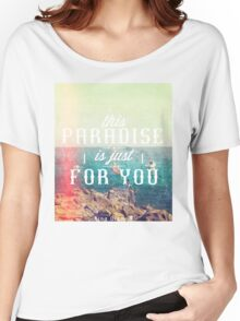 this Paradise (Scratched) Women's Relaxed Fit T-Shirt