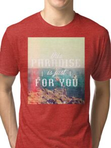 this Paradise (Scratched) Tri-blend T-Shirt