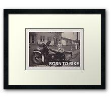 born to bike Framed Print