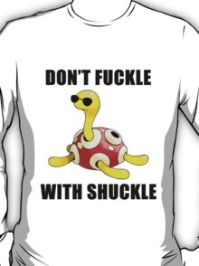 Don't Fuckle With Shuckle T-Shirt