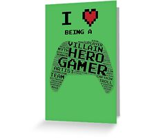 I Love Being A Gamer Greeting Card