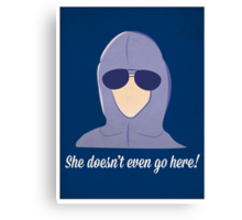 She doesn't even go here! Canvas Print