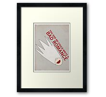 You and Me Could Write a Bad Romance Framed Print