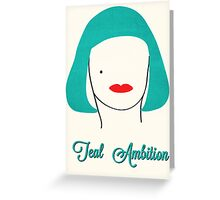 Teal Ambition  Greeting Card