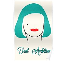 Teal Ambition  Poster