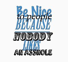 Be Nice To People Unisex T-Shirt