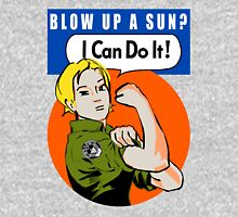 Blow up a sun? - I Can Do It! (not distressed print) Unisex T-Shirt
