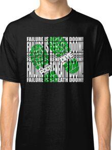Failure is beneath DOOM!!!!!!!....FOOT DIVE Classic T-Shirt