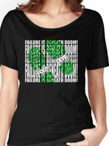 Failure is beneath DOOM!!!!!!!....FOOT DIVE Women's Relaxed Fit T-Shirt