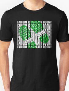 Failure is beneath DOOM!!!!!!!....FOOT DIVE Unisex T-Shirt