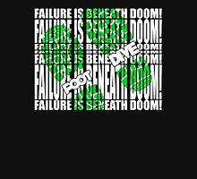 Failure is beneath DOOM!!!!!!!....FOOT DIVE Unisex T-Shirt
