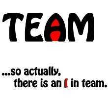 There is no I in team...? by angelusss