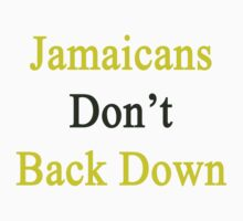 Jamaicans Don't Back Down  by supernova23