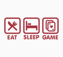 Eat - Sleep - (cards) Game - Poker by LaundryFactory