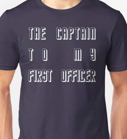 The Captain to my First Officer - White Unisex T-Shirt